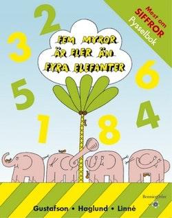 Fem myror är fler än fyra elefanter. Mest om siffror