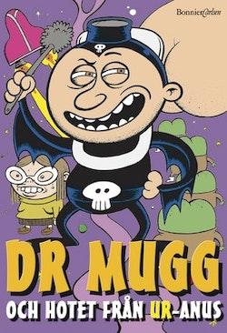 Dr Mugg och hotet från Ur-anus