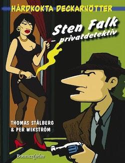 Sten Falk - privatdetektiv : hårdkokta deckarnötter som du själv får lösa!