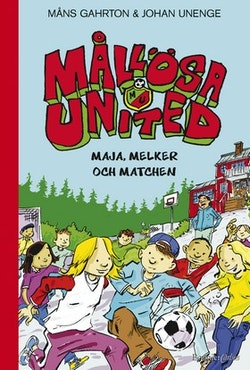Mållösa United. Maja, Melker och matchen
