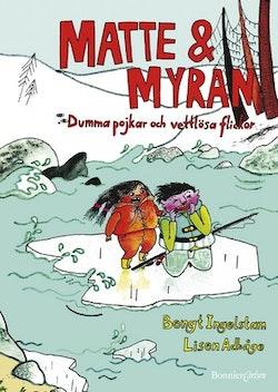 Matte & Myran : dumma pojkar och vettlösa flickor