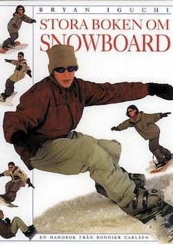 Stora boken om snowboard