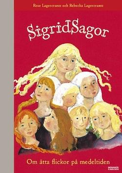 Sigridsagor : om åtta flickor på medeltiden