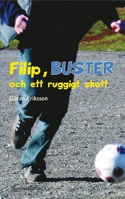 Filip, BUSTER och ett ruggigt skott