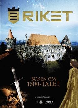 Riket : boken om 1300-talet