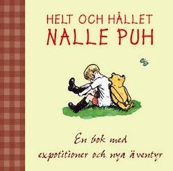 Helt och hållet Nalle Puh : en bok för expotitioner och nya äventyr