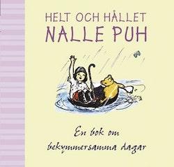 Helt och hållet Nalle Puh : en bok för bekymmersamma dagar