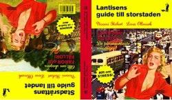 Lantisens guide till storstaden ; Stadsråttans guide till landet