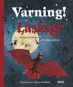 Varning! Läskigt : rysliga berättelser och kusliga spöktips