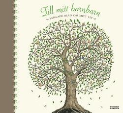 Till mitt barnbarn : samlade blad om mitt liv