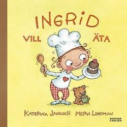 Ingrid vill äta