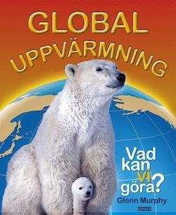 Global uppvärmning : vad kan vi göra?