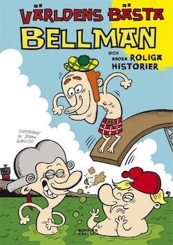 Världens bästa Bellman ... och andra roliga historier