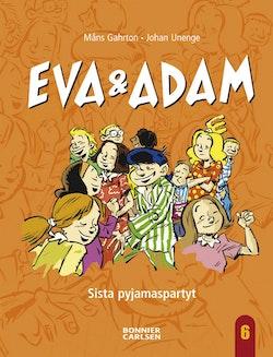 Eva & Adam. Sista pyjamaspartyt