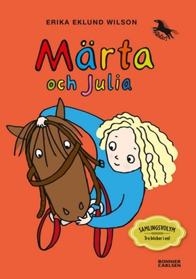Märta och Julia : samlingsvolym, tre böcker i en!