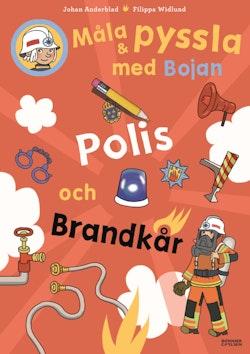 Måla och pyssla med Bojan : polis, brandkår