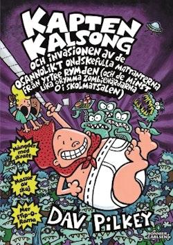 Kapten Kalsong och invasionen av de osannolikt ondskefulla mattanterna från yttre rymden ...