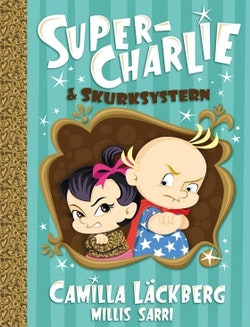 Super-Charlie och skurksystern