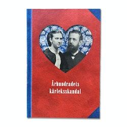 Århundradets kärleksskandal : en berättelse om kärlek i 1800-talets Sverige