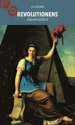 Revolutionens rosenvatten : Olympe de Gouges feministiska humanis,