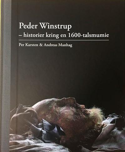 Peder Winstrup - historier kring en 1600-talsmumie