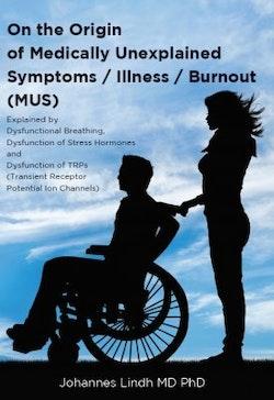 On the origin of medically unexplained symptoms, Illness, Burnout (MUS)