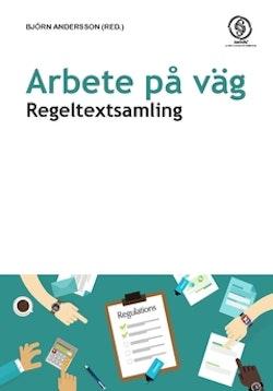 Arbete på väg : regeltextsamling