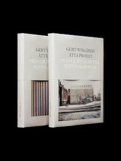 Gert Wingårdh : Åtta projekt - Från Liljevalchs till Nationalmuseum