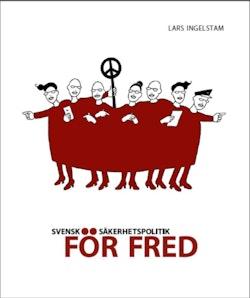 Svensk säkerhetspolitk för fred