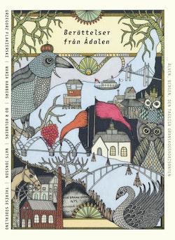 Berättelser från Ådalen : älven, bergen, den taggiga granskogshorisonten
