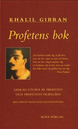 Profetens bok : samlad utgåva av Profeten och Profetens trädgård