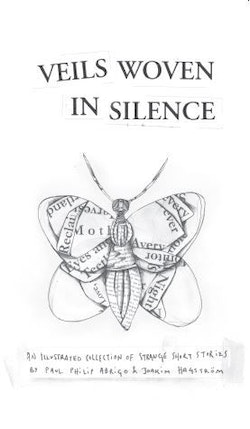 Veils Woven in Silence - An Illustrated Collection of Strange Short Stories