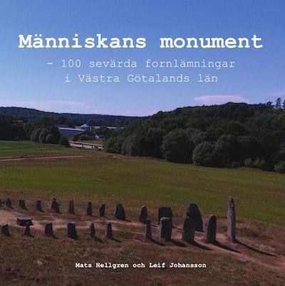 Människans monument : 100 sevärda fornlämningar i Västra Götalands län