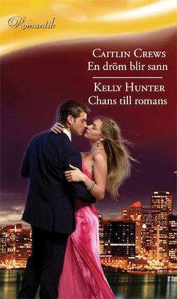 En dröm blir sann/Chans till romans