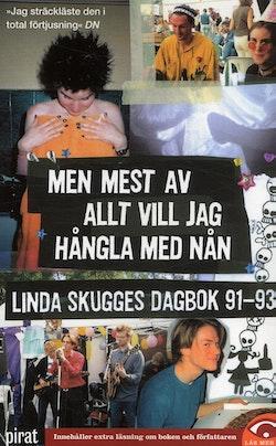 Men mest av allt vill jag hångla med nån : Linda Skugges dagbok 91-93