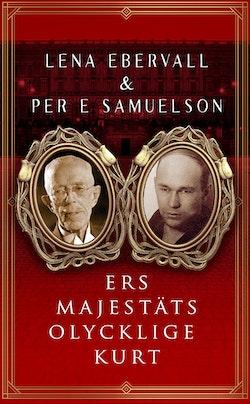 Ers Majestäts olycklige Kurt : en roman med verklighetsbakgrund
