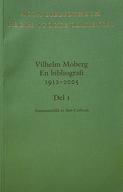 Vilhelm Moberg : en bibliografi 1912-2005