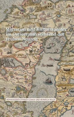 Migration und kulturtransfer im ostseeraum während der Frühen Neuzeit