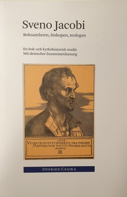 Sveno Jacobi : boksamlaren, biskopen, teologen : en bok- och kyrkohistorisk studie