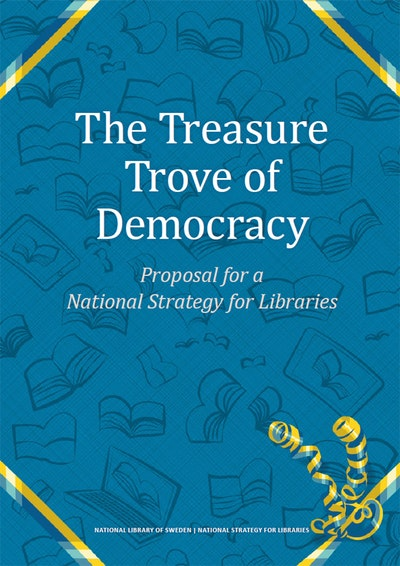 The treasure trove of democracy : proposal for a national strategy for libraries