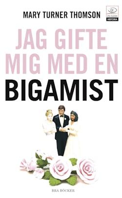 Jag gifte mig med en bigamist