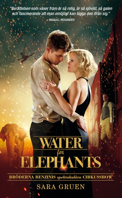Water for elephants : bröderna Benzinis spektakulära cirkusshow