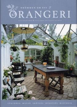 Drömmen om ett orangeri : växterna, maten, skötsel, byggtips, historik