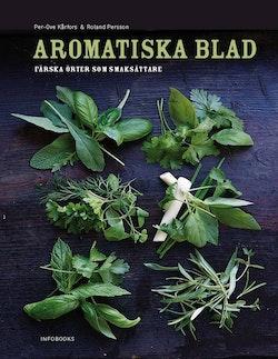 Aromatiska blad : en bok om färska örter i maten