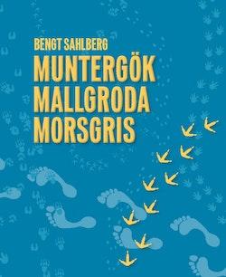 Muntergök Mallgroda Morsgris : en sociozoologisk safari i en annorlunda värld
