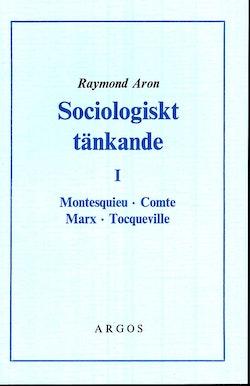 Sociologiskt tänkande. 1, Montesquieu, Comte, Marx, Tocqueville