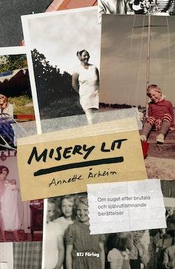 Misery lit : om suget efter brutala och självutlämnande berättelser