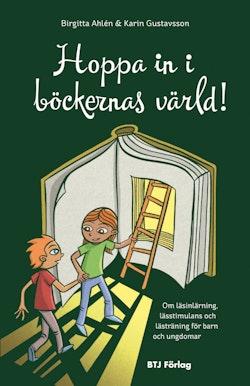 Hoppa in i böckernas värld! : om läsinlärning, lässtimulans och lästräning för barn och ungdomar