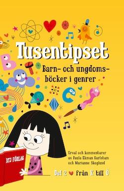 Tusentipset : barn- och ungdomsböcker i genrer från A till Ö. 2