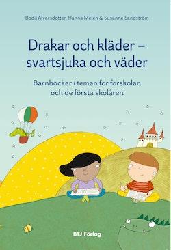 Drakar och kläder - svartsjuka och väder : barnböcker i teman för förskolan och de första skolåren